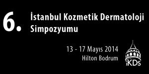 6. İstanbul Kozmetik Dermatoloji Sempozyumu, Bodrum<br>13-17 Mayıs 2014