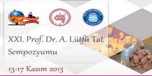 XXI. Prof. Dr. A. Lütfü Tat Sempozyumu