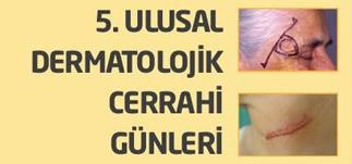5.Ulusal Dermatolojik Cerrahi Günleri-Hilton Oteli, İstanbul<br>4 –7 Aralık 2014