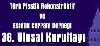 Türk Plastik Rekonstrüktif ve Estetik Cerrahi Derneği  36. Ulusal Kurultayı, İstanbul<br>29 Ekim – 1 Kasım 2014